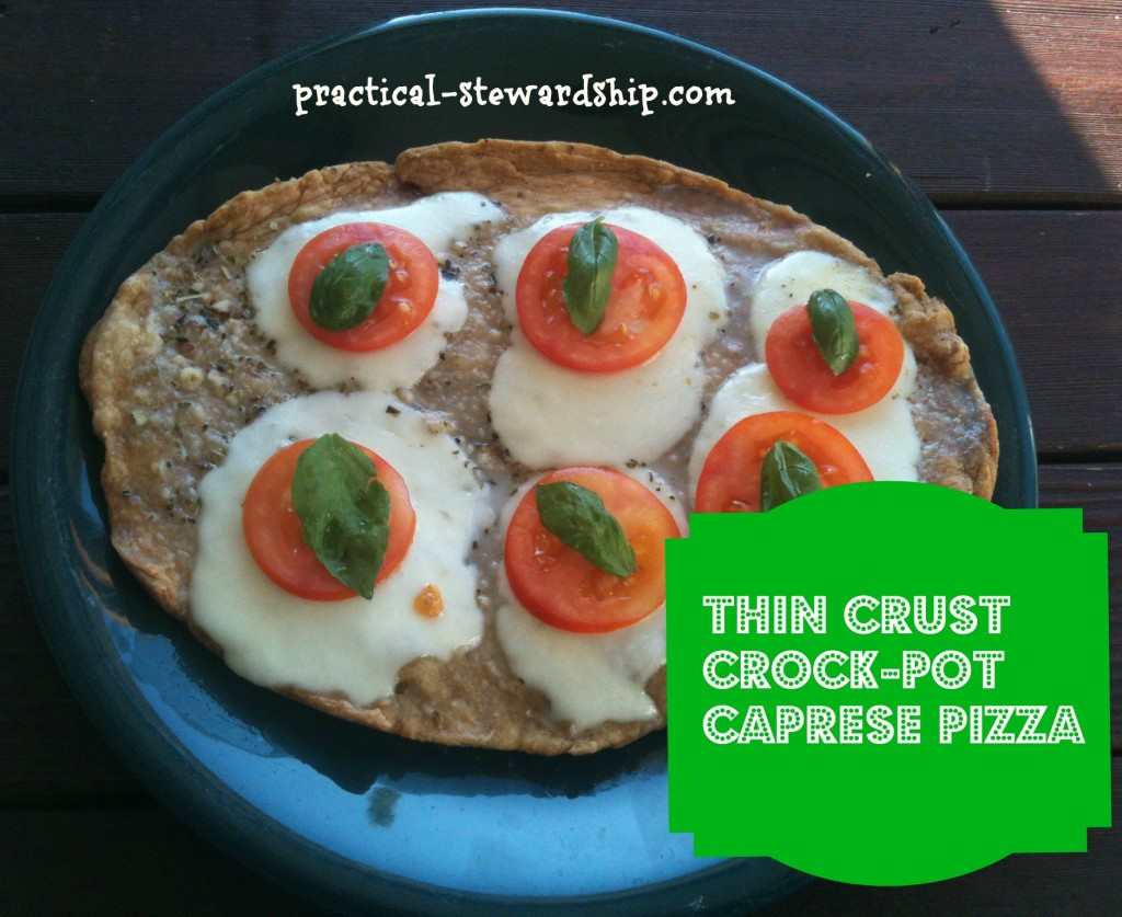 Thin Crust Crock-pot Caprese Pizza @ practical-stewardship.com