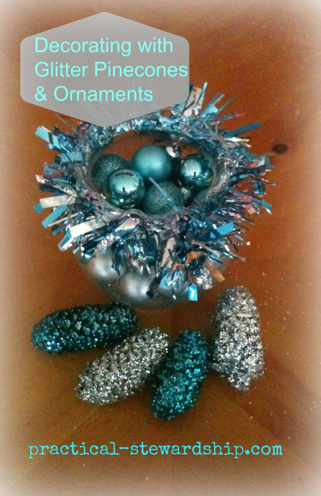 Decorating with Glitter Pinecones & Ornaments @ practical-stewardship.com