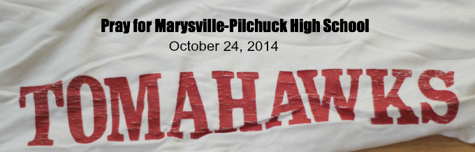 School Shooting: Please Pray for My High School, Marysville-Pilchuck High School