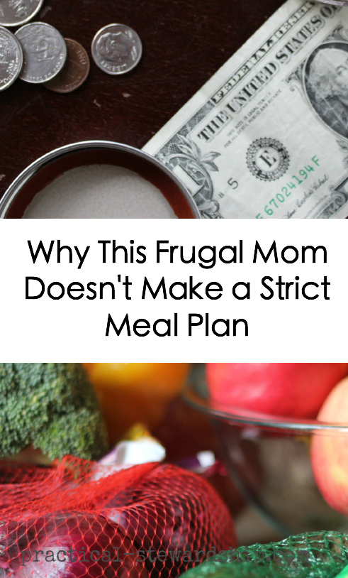Why This Frugal Mom Doesn't Make a Strict Meal Plan