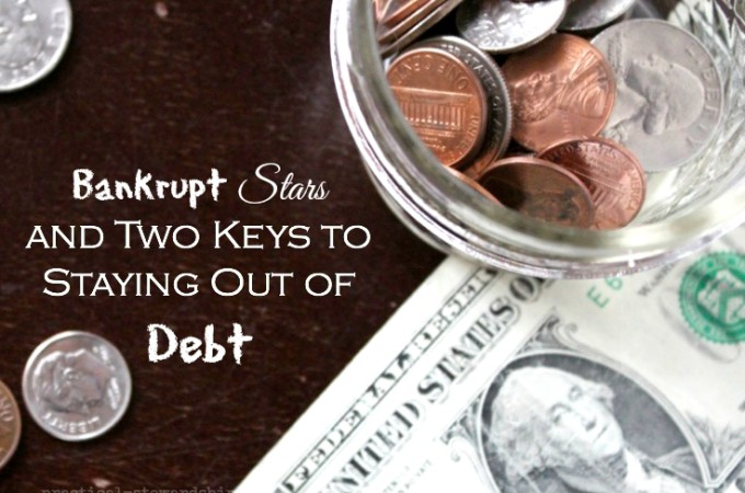 Bankrupt Stars and Two Keys to Staying Out of Debt