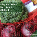 """Influencing the """"Natural"""" Food Label with the FDA"""