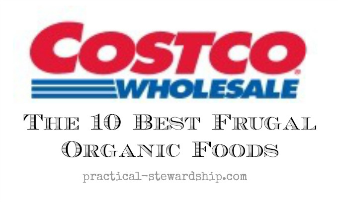 The 10 Best Frugal Organic Foods at Costco
