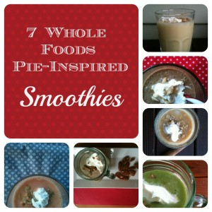 7 Whole Foods Pie-Inspired Smoothies Collage @ practical-stewardship.com