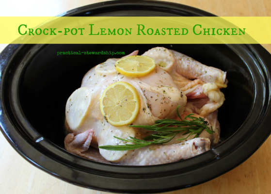 Crock-Pot Lemon Roasted Chicken - Practical Stewardship-3132