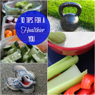 10 Tips for a Healthier You