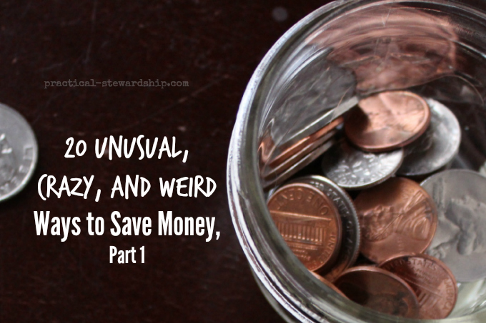 20 Unusual, Crazy, and Weird Ways to Save Money,  Part 1