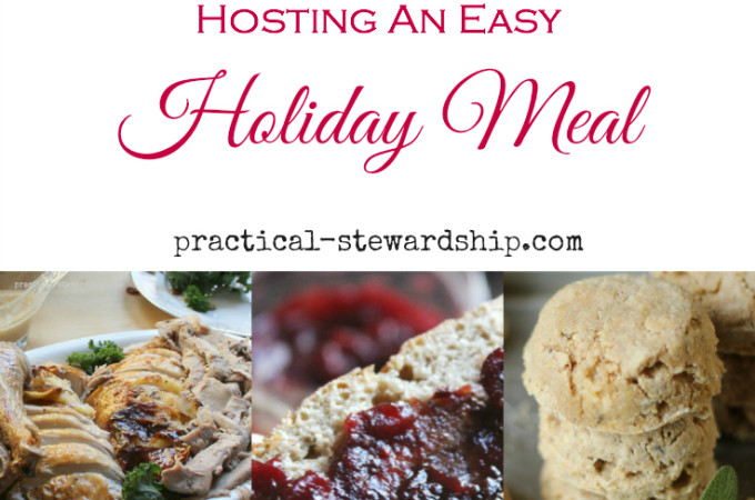 Hosting an Easy Holiday Meal (Even When You Are Sick)